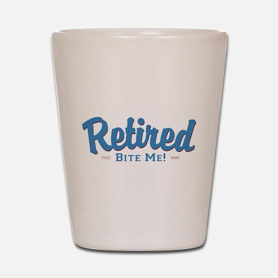 Funny Retired Bite Me Retirement Shot Glass