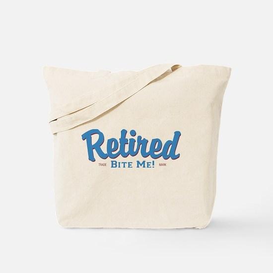 Funny Retired Bite Me Retirement Tote Bag