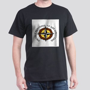 PROUDLY REFUSING TO ASK DIRECTIONS T-Shirt