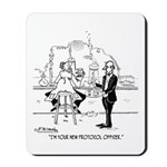 I'm Your Protocol Officer Mousepad