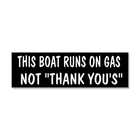 THIS BOAT RUNS ON GAS Car Magnet 10 x 3