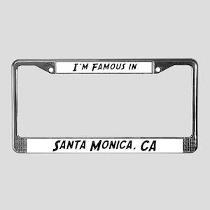 Famous in Santa Monica License Plate Frame
