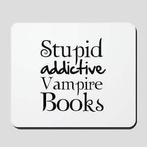 Stupid addictive vampire books Mousepad