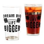 Dream big lift bigger Drinking Glass