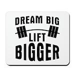 Dream big lift bigger Mousepad