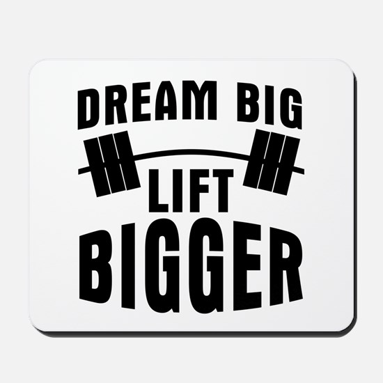 Dream big lift bigger Mousepad