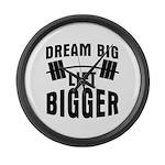 Dream big lift bigger Large Wall Clock