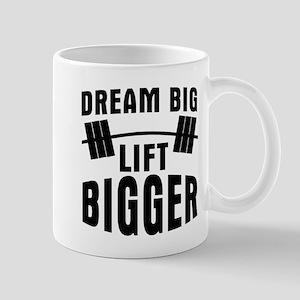 Dream big lift bigger Mug
