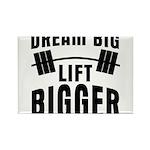 Dream big lift bigger Rectangle Magnet