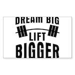 Dream big lift bigger Sticker (Rectangle)