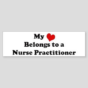 Heart Belongs: Nurse Practiti Bumper Sticker