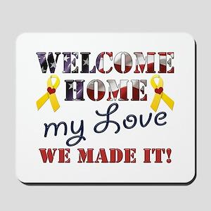 Welcome Home My Love Mousepad