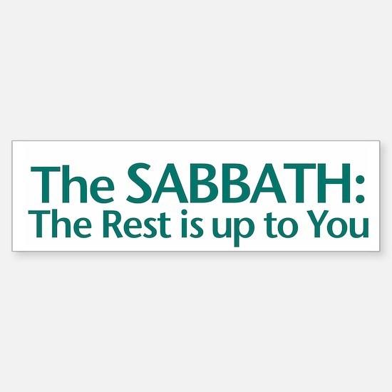 The SABBATH The Rest Is Up To You Bumper Bumper Bumper Sticker