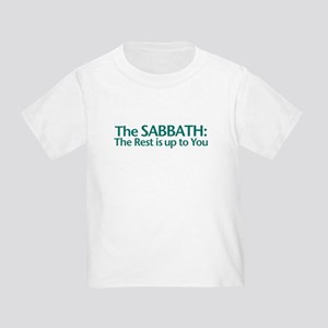 The SABBATH The Rest Is Up To You Toddler T