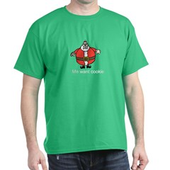 Santa - Me want cookie T-Shirt