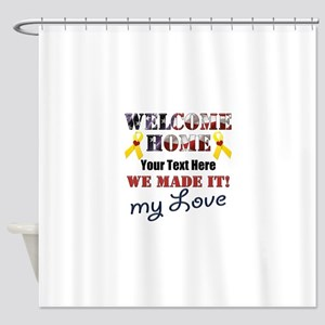 Personalize it- Welcome Home My Lov Shower Curtain
