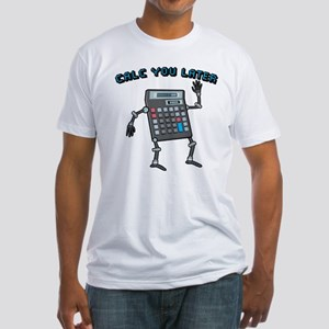 Calc You Later Fitted T-Shirt