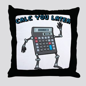 Calc You Later Throw Pillow