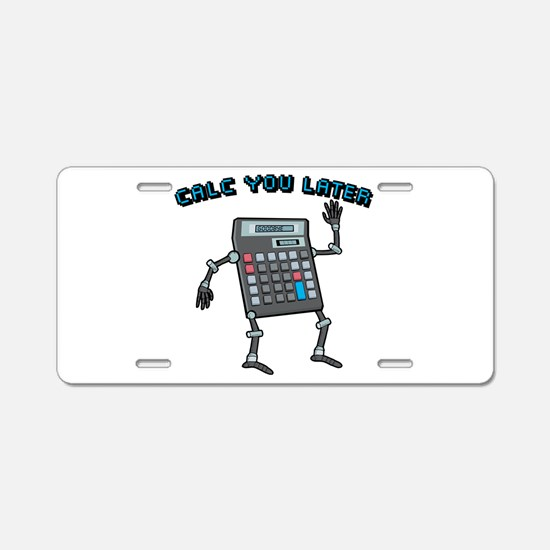 Calc You Later Aluminum License Plate