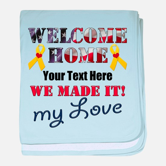 Personalize it- Welcome Home My Love baby blanket