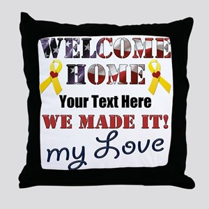 Personalize it- Welcome Home My Love Throw Pillow