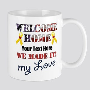 Personalize it- Welcome Home My 11 oz Ceramic Mug