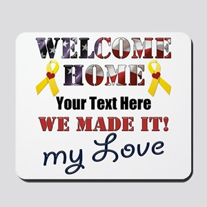 Personalize it- Welcome Home My Love Mousepad