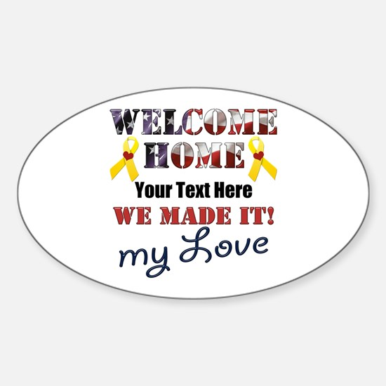Personalize it- Welcome Home My Lov Sticker (Oval)