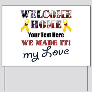 Personalize it- Welcome Home My Love Yard Sign