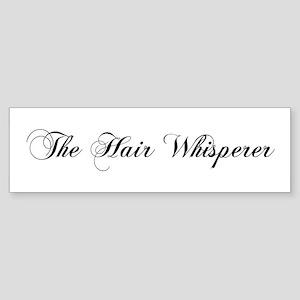 The Hair Whisperer Bumper Sticker