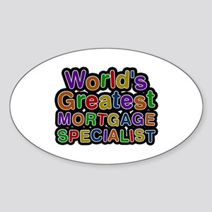 World's Greatest MORTGAGE SPECIALIST Oval Sticker