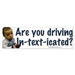 In-text-icated (Bumper Sticker)