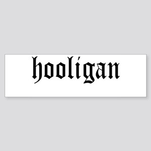 HOOLIGAN Bumper Sticker