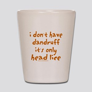 DANDRUFF/HEAD LICE Shot Glass
