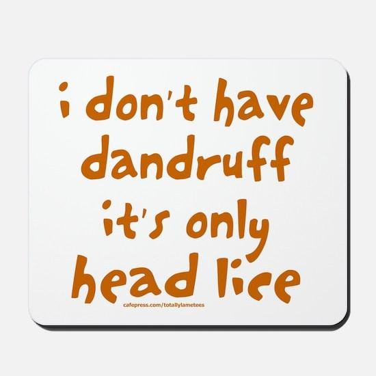 DANDRUFF/HEAD LICE Mousepad