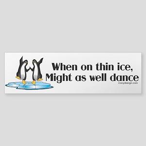When On Tin Ice Sticker (Bumper)