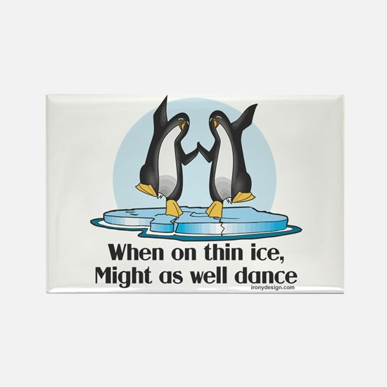 When On Tin Ice Rectangle Magnet