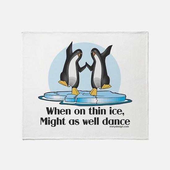 When On Tin Ice Throw Blanket