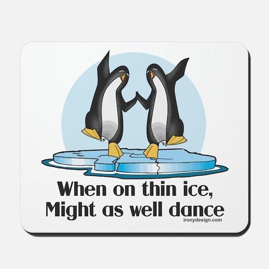 When On Tin Ice Mousepad