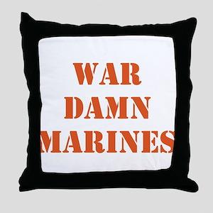 WAR DAMN MARINES Throw Pillow