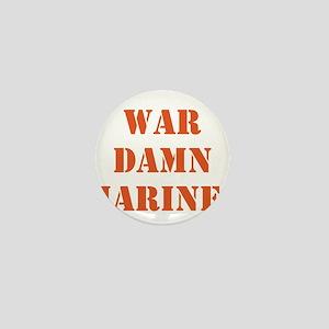 WAR DAMN MARINES Mini Button