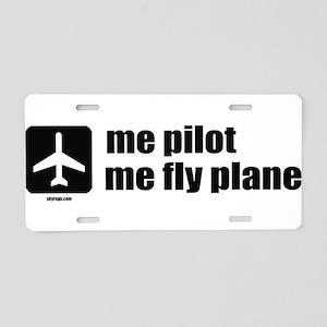 Me Pilot, Me Fly Plane Aluminum License Plate
