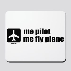 Me Pilot, Me Fly Plane Mousepad