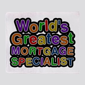 World's Greatest MORTGAGE SPECIALIST Throw Blanket