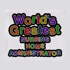 World's Greatest NURSING HOME ADMINISTRATOR Throw