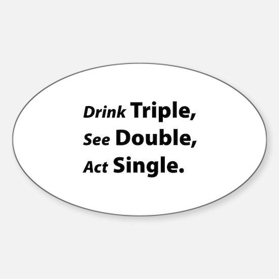 Drink Triple ... Sticker (Oval)