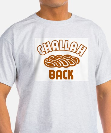 Challah back! Ash Grey T-Shirt