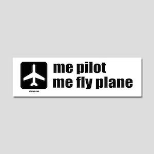 Me Pilot, Me Fly Plane Car Magnet 10 x 3