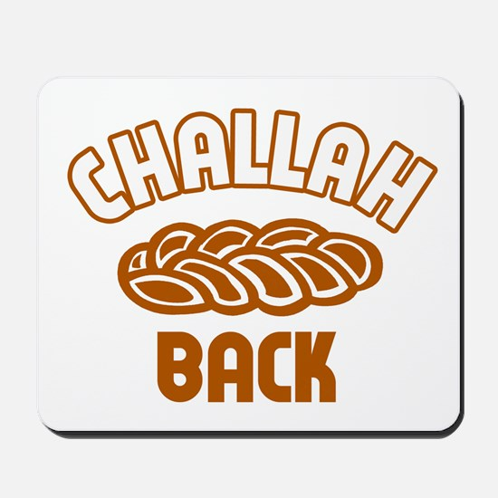 Challah back! Mousepad