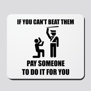 If you can't beat them Mousepad